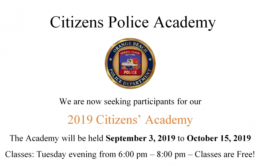 2019 Orange Beach Police Department 2019 Citizens' Police Academy planned September 3 to October 15, 2019