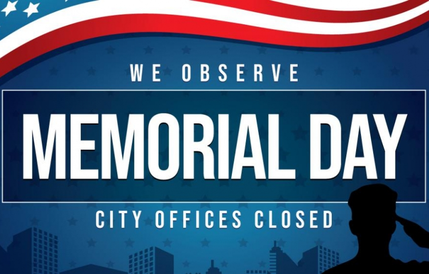 Graphic saying We Observe Memorial Day, City Offices Closed