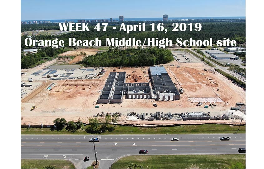 Week 47 aerial photo of Orange Beach school construction site, April 16, 2019