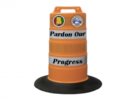 Pardon our Progress orange road work barrel